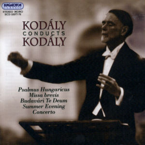 Kodály conducts Kodály