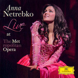 Anna Netrebko, Live at the Metropolitan Opera / DG
