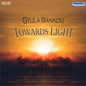Gyula Bánkövi Towards Light / Hungaroton