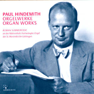Paul Hindemith<br />Orgelwerke<br />Organ Works