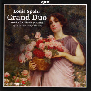 Louis Spohr Grand Duo Works for Violin & Piano / cpo