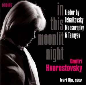 In this moonlit night, Lieder by Tchaikovsky, Mussorgsky & Taneyev / Ondine
