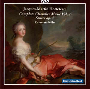 Jacques-Martin Hotteterre Complete Chamber Music Vol. 1 Suites op. 2 / cpo