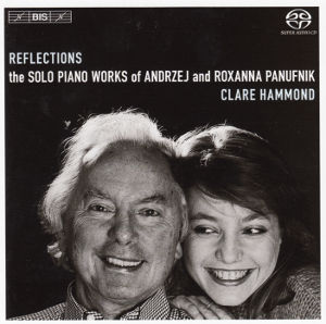 Reflections, The Solo Piano Works of Andrzej and Roxanna Panufnik / BIS