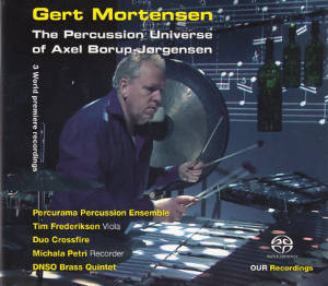 Gert Mortensen, The Percussion Universe of Axel Borup-Jørgensen / OUR Recordings
