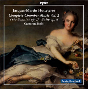 Jacques-Martin Hotteterre Complete Chamber Music Vol. 2 / cpo