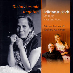 Felicitas Kukuck Du hast es mir angetan, Songs for Voice and Piano / fibonacci records