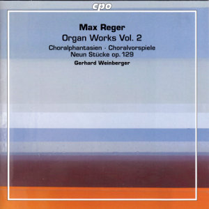 Max Reger, Organ Works Vol. 2 / cpo