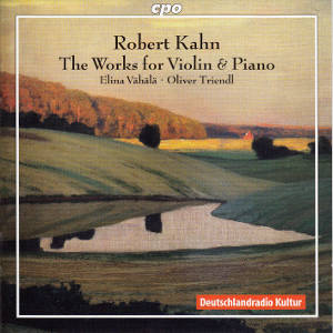 Robert Kahn, The Works for Violin & Piano / cpo