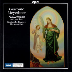 Giacomo Meyerbeer, The Choral Works / cpo