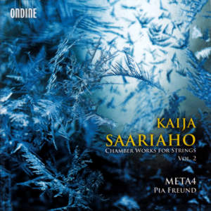 Kaija Saariaho, Chamber Works for Strings Vol. 2 / Ondine