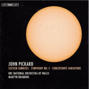 John Pickard, Sixteen Sunrises • Symphony No. 5 • Concertante Variations / BIS