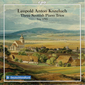 Leopold Anton Kozeluch, Three Scottish Piano Trios / cpo