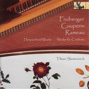 Froberger • Couperin • Rameau