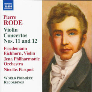 Pierre Rode, Violin Concertos Nos. 11 and 12 / Naxos