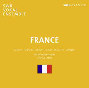 France, Choral Works by Debussy | Milhaud | Poulenc | Jolivet | Messiaen | Aperghis / SWRclassic