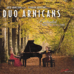Duo Arnicans, Enchanted Works for Cello & Piano / Solo Musica