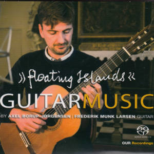 Floating Islands, Guitar Music by Axel Borup-Jørgensen / OUR Recordings