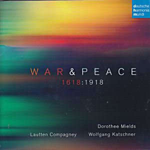 War & Peace, 1618:1918 / deutsche harmonia mundi