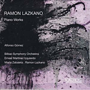 Ramon Lazkano, Piano Works / Kairos