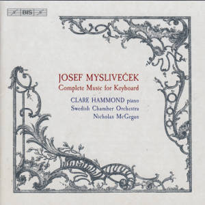 Josef Mysliveček, Complete Music for Keyboard / BIS