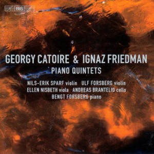 Georgy Catoire & Ignaz Friedman, Piano Quintets / BIS
