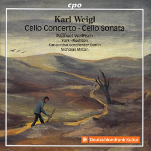 Karl Weigl, Cello Concerto • Cello Sonata / cpo