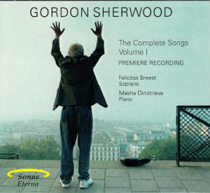 Gordon Sherwood, The Complete Songs Volume I / Sonus Eterna