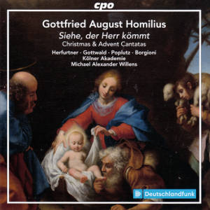 Gottfried Homilius, Advent & Christmas Cantatas / cpo