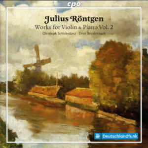 Julius Röntgen, Works for Violin & Piano Vol. 2 / cpo