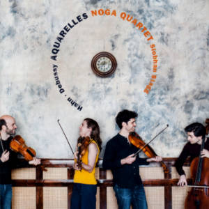 Aquarelles, Noga Quartet / Avi-music