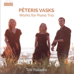 Pēteris Vasks, Works for Piano Trio / Ondine