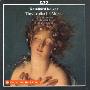 Reinhard Keiser, Theatralische Music and Cantatas & Arias