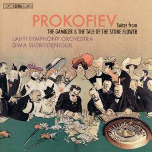 Prokofiev, Suites from The Gambler & The Tale of the Stone Flower