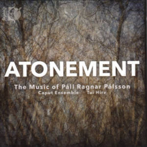 Atonement, The Music of Páll Ragnar Pálsson