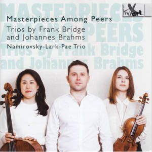 Masterpieces Among Peers, Trios by Frank Bridge and Johannes Brahms