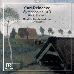 Carl Reinecke, Orchestral Works Vol. 1