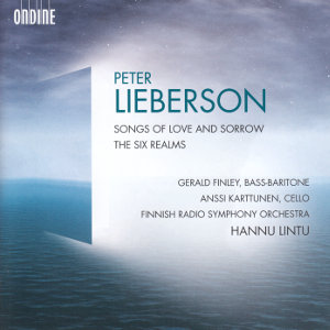 Peter Lieberson, Songs of Love and Sorrow • The Six Realms