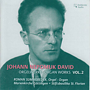 Johann Nepomuk David, Orgelwerke • Organ Works Vol. 2