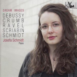 Dream Images, Debussy • Crum • Ravel • Scriabin • Schmidt