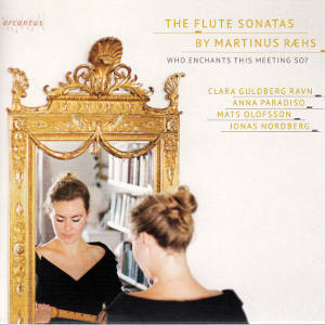 The Flute Sonatas by Martinus Raehs