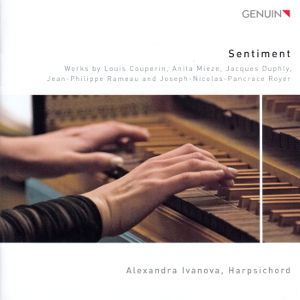 Sentiment, Works by Louis Couperin, Anita Mieze, Jacques Duphly, Jean-Philippe Rameau and Joseph-Nicolas-Pancrace Royer