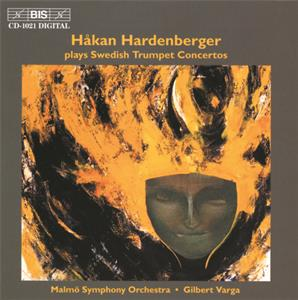 Håkan Hardenberger, plays Swedish Trumpet Concertos / BIS