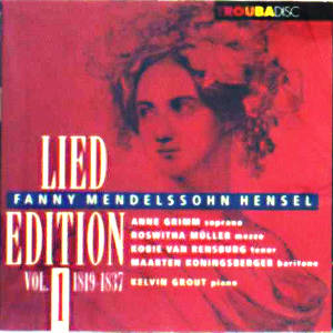 Fanny Mendelssohn Hensel Lied Edition Vol. 1 / Troubadisc