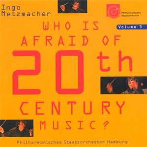 Who Is Afraid Of 20th Century Music? Vol. 3