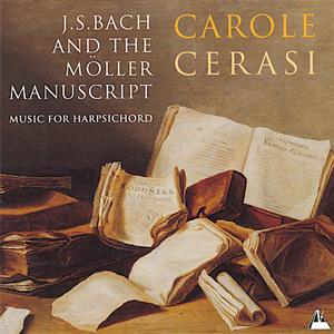Carole Cerasi J.S. Bach and the Möller Manuscript / Metronome