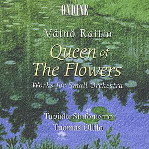 Väinö Raitio - Queen of the Flowers: Works for Small Orchestra