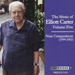The Music of Elliott Carter Vol. 5