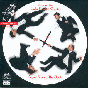 Amsterdam Loeki Stardust Quartet, Fugue Around The Clock / Channel Classics