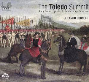 The Toledo Summit – Early 16th-cent. Spanish & Flemish Songs and Motets